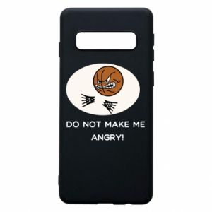 Samsung S10 Case Do not make me angry!