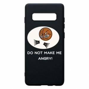 Samsung S10+ Case Do not make me angry!