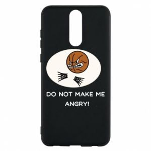 Phone case for Huawei Mate 10 Lite Do not make me angry!