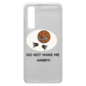 Huawei P30 Case Do not make me angry!