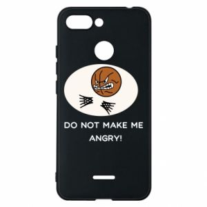 Phone case for Xiaomi Redmi 6 Do not make me angry!