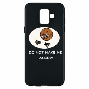 Samsung A6 2018 Case Do not make me angry!