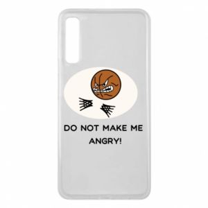 Samsung A7 2018 Case Do not make me angry!