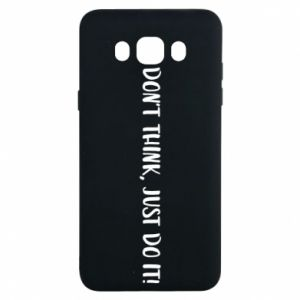 Etui na Samsung J7 2016 Do not think, just do it!