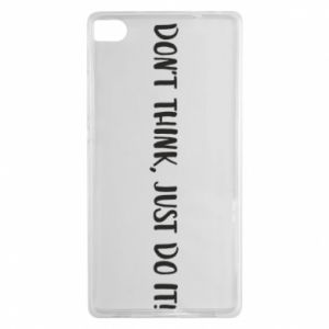 Etui na Huawei P8 Do not think, just do it!