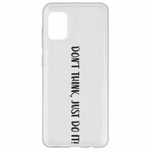 Etui na Samsung A31 Do not think, just do it!
