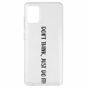Etui na Samsung A51 Do not think, just do it!
