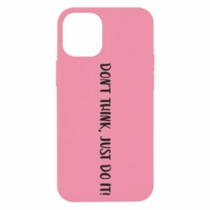 Etui na iPhone 12 Mini Do not think, just do it!