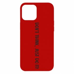 Etui na iPhone 12 Pro Max Do not think, just do it!