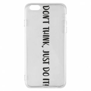 Etui na iPhone 6 Plus/6S Plus Do not think, just do it!