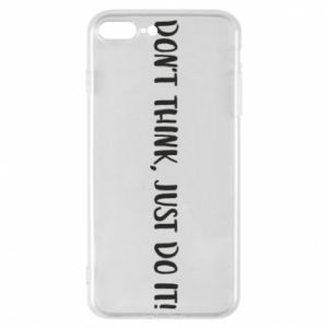 Etui na iPhone 7 Plus Do not think, just do it!