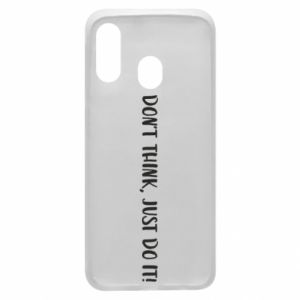 Etui na Samsung A40 Do not think, just do it!