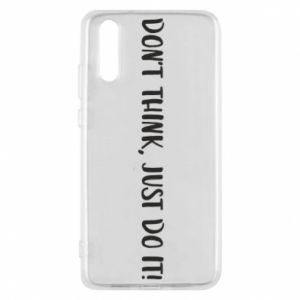 Etui na Huawei P20 Do not think, just do it!