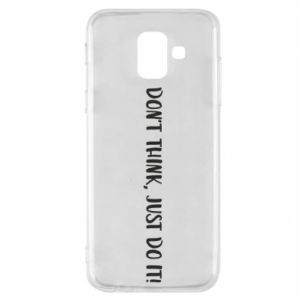Etui na Samsung A6 2018 Do not think, just do it!