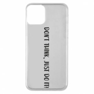 Etui na iPhone 11 Do not think, just do it!