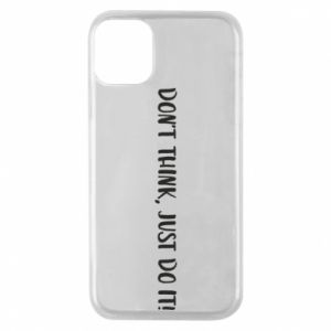 Etui na iPhone 11 Pro Do not think, just do it!