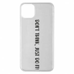 Etui na iPhone 11 Pro Max Do not think, just do it!