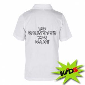 Dziecięca koszulka polo Do whatever you want