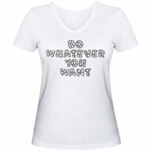 Damska koszulka V-neck Do whatever you want