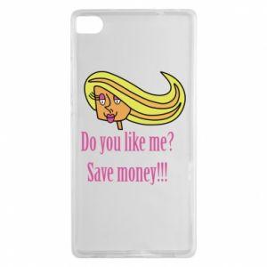 Huawei P8 Case Do you like me? Save money!