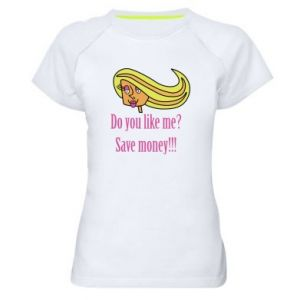 Women's sports t-shirt Do you like me? Save money!