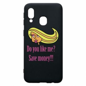 Phone case for Samsung A40 Do you like me? Save money!