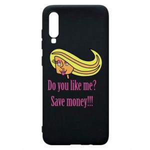 Phone case for Samsung A70 Do you like me? Save money!