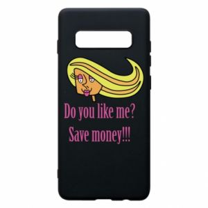 Phone case for Samsung S10+ Do you like me? Save money!