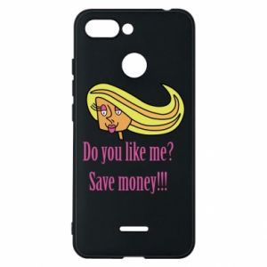 Phone case for Xiaomi Redmi 6 Do you like me? Save money!