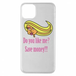 Phone case for iPhone 11 Pro Max Do you like me? Save money!