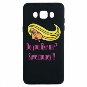 Samsung J7 2016 Case Do you like me? Save money!