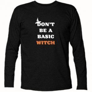 Koszulka z długim rękawem Don't be a basic witch