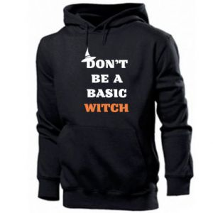 Men's hoodie Don't be a basic witch