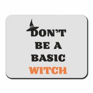 Podkładka pod mysz Don't be a basic witch