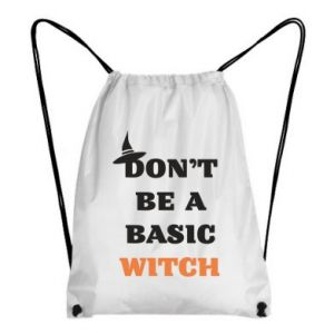 Plecak-worek Don't be a basic witch
