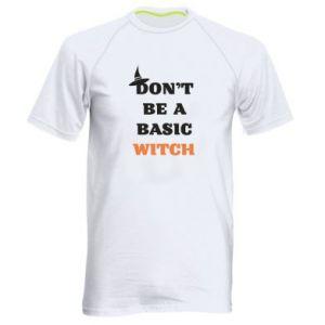 Męska koszulka sportowa Don't be a basic witch