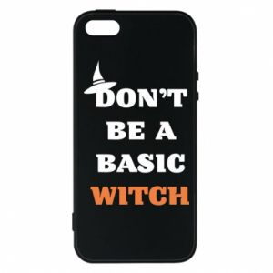 Etui na iPhone 5/5S/SE Don't be a basic witch