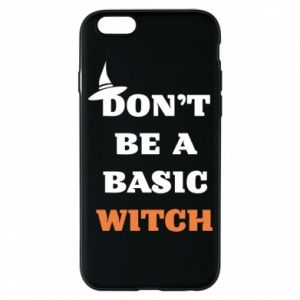 Etui na iPhone 6/6S Don't be a basic witch