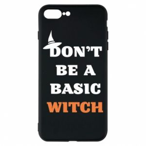 Etui na iPhone 8 Plus Don't be a basic witch