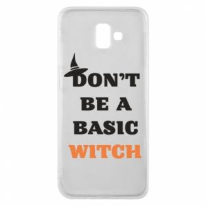 Etui na Samsung J6 Plus 2018 Don't be a basic witch