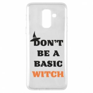 Etui na Samsung A6+ 2018 Don't be a basic witch