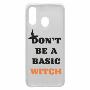 Etui na Samsung A40 Don't be a basic witch