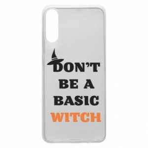 Etui na Samsung A70 Don't be a basic witch