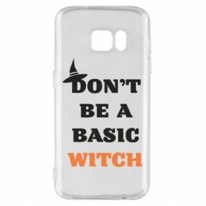 Etui na Samsung S7 Don't be a basic witch