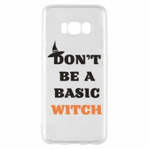 Etui na Samsung S8 Don't be a basic witch