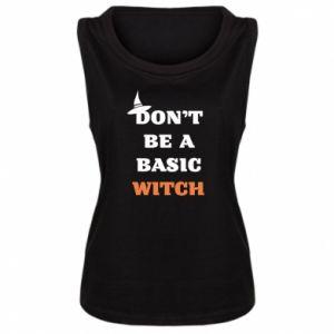 Damska koszulka bez rękawów Don't be a basic witch