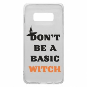 Etui na Samsung S10e Don't be a basic witch