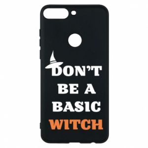Etui na Huawei Y7 Prime 2018 Don't be a basic witch