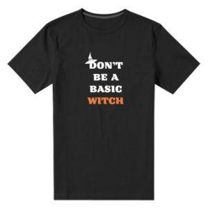 Męska premium koszulka Don't be a basic witch