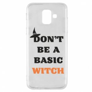 Etui na Samsung A6 2018 Don't be a basic witch